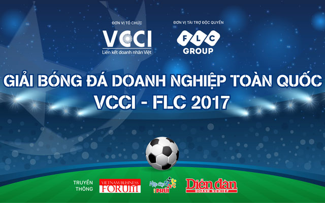 """Hướng tới giải bóng đá doanh nghiệp toàn quốc lần thứ 2 """"Cúp VCCI - FLC"""" năm 2017"""