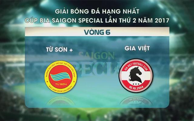 Highlight Từ Sơn+ 0-4 Gia Việt (vòng 6 SL1-S2)