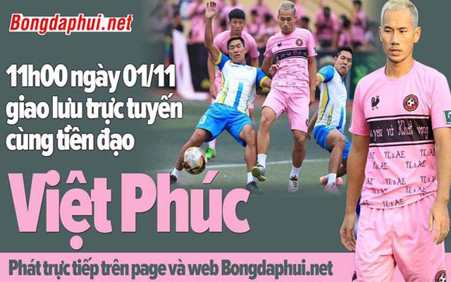 """Bongdaphui.net giao lưu trực tuyến với Việt """"Phúc"""""""