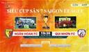 Siêu Cúp Sài Gòn League, Ngân Hoan vs Qui Nhơn: Trận chiến long trời lở đất